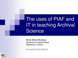 The uses of PIAF and IT in teaching Archival Science