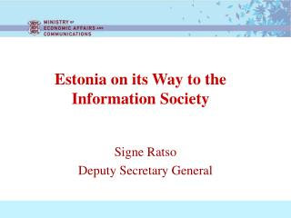 Estonia on its Way to the Information Society