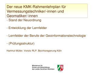 Stand der Neuordnung  - Entwicklung der Lernfelder  - Lernfelder der Berufe der Geoinformationstechnologie   - Pr fungss