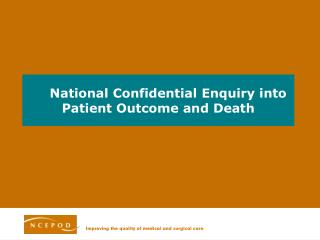 National Confidential Enquiry into Patient Outcome and Death