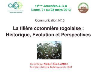 La filière cotonnière togolaise : Historique, Evolution et Perspectives