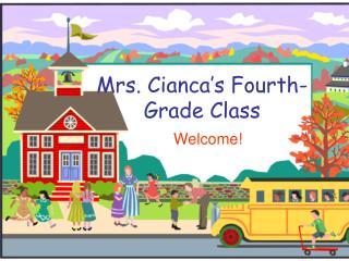 Mrs. Cianca's Fourth- Grade Class