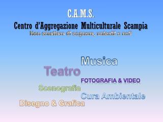 C.A.M.S . Centro d�Aggregazione Multiculturale Scampia