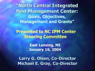 """North Central Integrated Pest Management Center: Goals, Objectives, Management and Grants"""