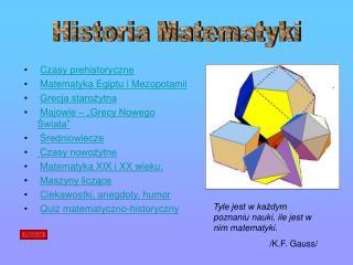 Czasy prehistoryczne Matematyka Egiptu i Mezopotamii Grecja starożytna