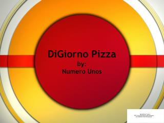 DiGiorno Pizza by: Numero Unos