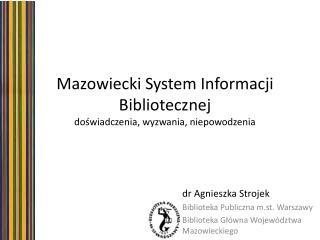 Mazowiecki System Informacji Bibliotecznej  do?wiadczenia, wyzwania, niepowodzenia