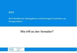 SEPA   die EU-Richtlinie f r Zahlungsdienste und  nderung der Vorschriften zum Einzugsverfahren