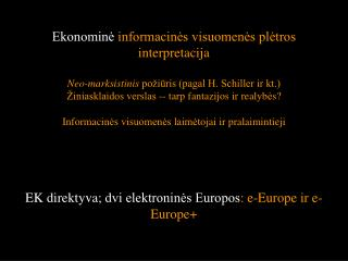 Ekonominė  informacinės visuomenės  plėtros  interpretacija