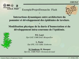 P.E. Lauri Dpt GAP, UMR DAP, Monptellier L. Parisi  Dpt SPE, UE UERI, Gotheron