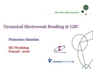 Dynamical Electroweak Breaking @ LHC