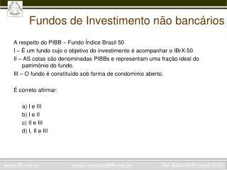 Fundos de Investimento n�o banc�rios