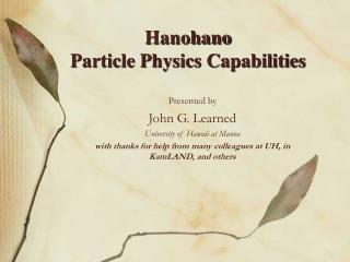 Presented by John G. Learned University of Hawaii at Manoa