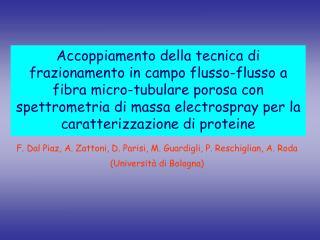 F. Dal Piaz, A. Zattoni, D. Parisi, M. Guardigli, P. Reschiglian, A. Roda