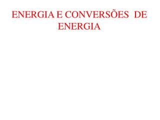 ENERGIA E CONVERS�ES  DE ENERGIA