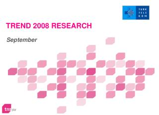 TREND 2008 RESEARCH