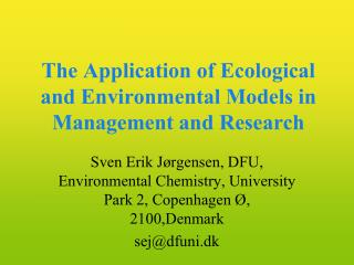 The Application of Ecological and Environmental Models in Management and Research