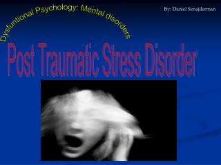 Dysfuntional Psychology: Mental disorders