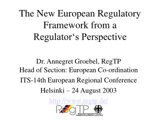 The New European Regulatory Framework from a   Regulator's Perspective