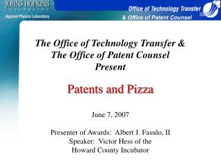 The Office of Technology Transfer & The Office of Patent Counsel  Present Patents and Pizza