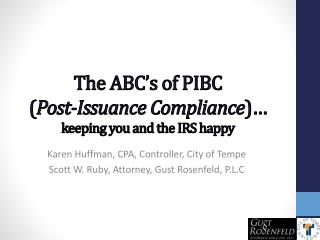 The  ABC�s of PIBC ( Post-Issuance Compliance )�  keeping you and the IRS happy
