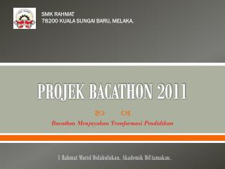 PROJEK BACATHON 2011