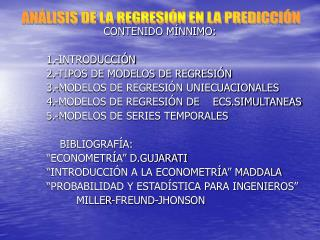 CONTENIDO MÍNNIMO:              1.-INTRODUCCIÓN              2.-TIPOS DE MODELOS DE REGRESIÓN