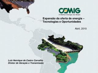 Expansão da oferta de energia – Tecnologias e Oportunidades