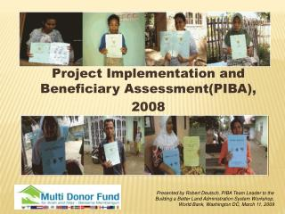 Project Implementation and Beneficiary Assessment(PIBA),  2008