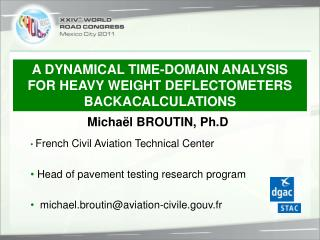 • French Civil Aviation Technical Center • Head of pavement testing research program