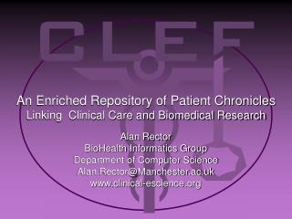 An Enriched Repository of Patient Chronicles   Linking  Clinical Care and Biomedical Research