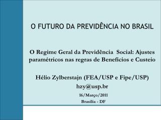 O FUTURO DA PREVID�NCIA NO BRASIL