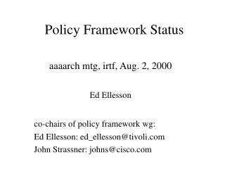 Policy Framework Status