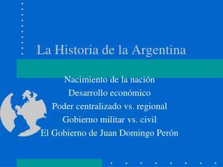 La Historia de la Argentina