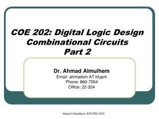 COE 202: Digital Logic Design Combinational Circuits Part 2