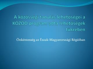 A közösségi tanulás lehetőségei a KÖZÖD program adta lehetőségek tükrében