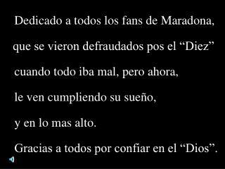 Dedicado a todos los fans de Maradona,