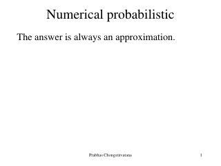 Numerical probabilistic