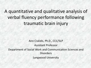 Ann Cralidis, Ph.D., CCC/SLP Assistant Professor