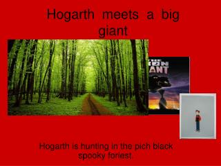 Hogarth  meets  a  big  giant