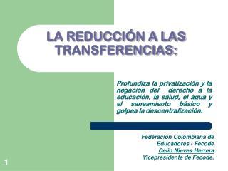 LA REDUCCIÓN A LAS TRANSFERENCIAS: