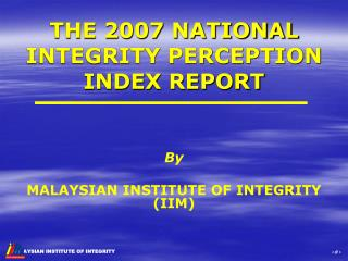 THE 2007 NATIONAL INTEGRITY PERCEPTION INDEX REPORT