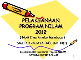 PELAKSANAAN  PROGRAM NILAM 2012