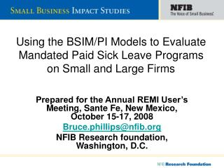 Using the BSIM/PI Models to Evaluate Mandated Paid Sick Leave Programs on Small and Large Firms