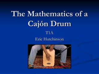 The Mathematics of a Cajón Drum