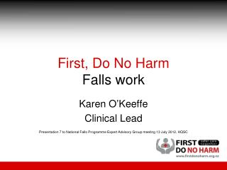 First, Do No Harm Falls work