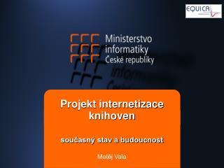 Projekt internetizace knihoven současný stav a budoucnost