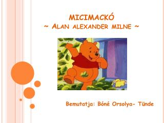 MICIMACK Ó ~ Alan alexander milne ~