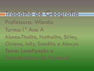 Apresentação Geografia Pantanal-1º Ano A
