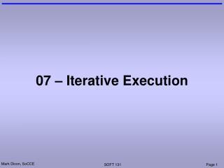 07 – Iterative Execution
